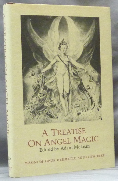 A Treatise on Angel Magic; Magnum Opus Hermetic Sourceworks no. 15. Adam McLEAN, Edits and introduces.