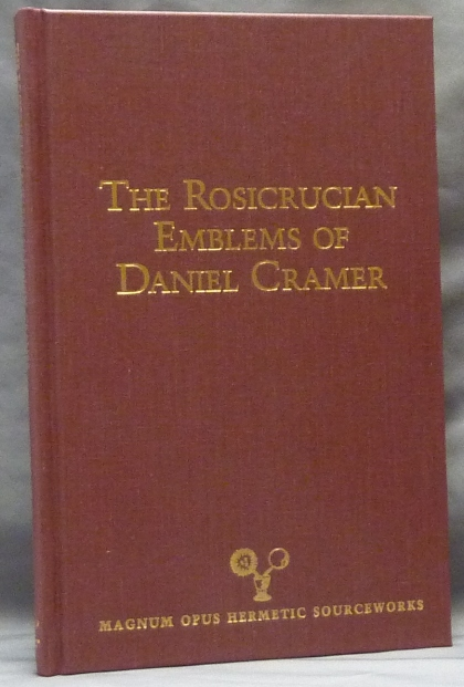 The Rosicrucian Emblems of Daniel Cramer, The True Society of Jesus and the Rosy Cross; ( Magnum Opus Hermetic Sourceworks series No. 4 ). Daniel CRAMER, Edited and, a, Daniel CRAMER, Edited, Adam McLean, Fiona Tait.