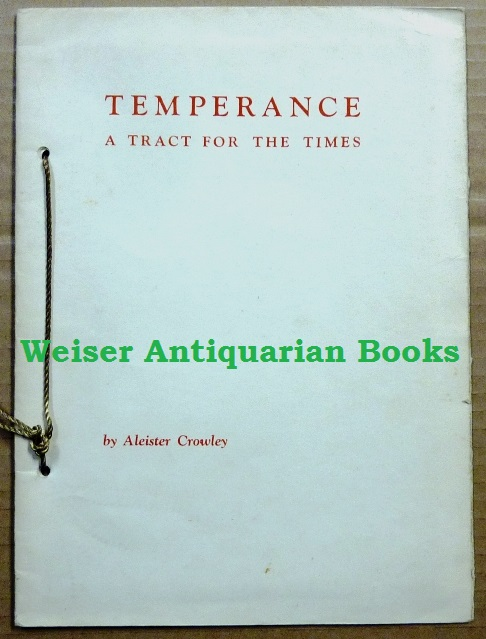 Temperance. A Tract for the Times. Aleister CROWLEY.