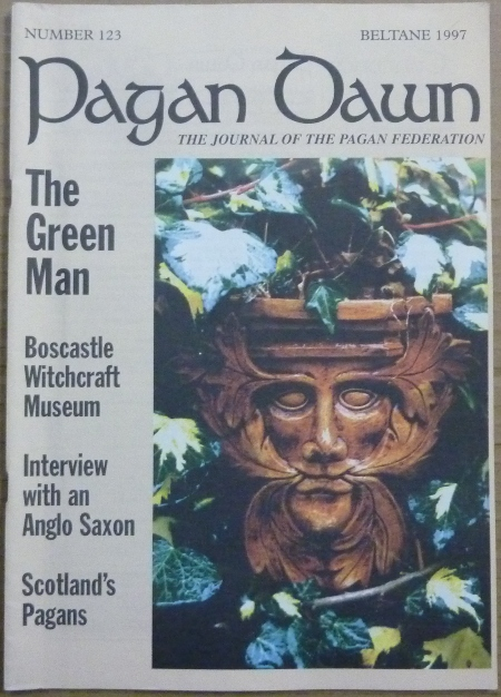 Pagan Dawn, The Journal of the Pagan Federation. Number 123, Beltane, 1997. Pagan Dawn Magazine, Christina. with OAKLEY, authors, Aleister Crowley related.