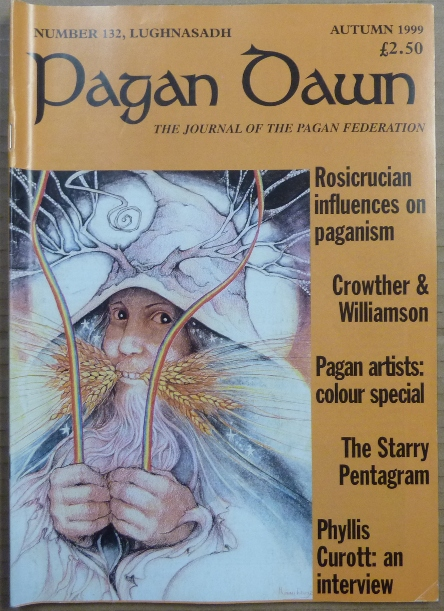 Pagan Dawn, The Journal of the Pagan Federation. Number 132, Lughnasadh, 1999. Pagan Dawn Magazine, Jem. with DOWSE, Mogg Morgan authors including Patricia Crowther, Aleister Crowley related.