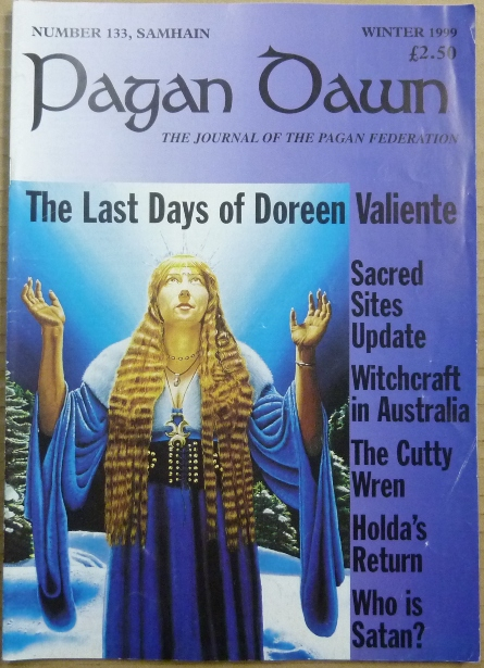 Pagan Dawn, The Journal of the Pagan Federation. Number 133, Samhain, Winter, 1999. Pagan Dawn Magazine, Val. with BANNISTER, authors, Doreen Valiente related Aleister Crowley.