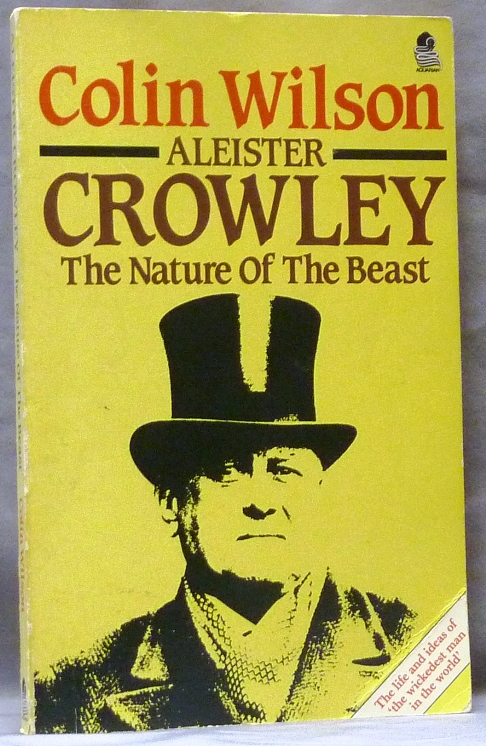 Aleister Crowley: The Nature of the Beast. Colin WILSON.