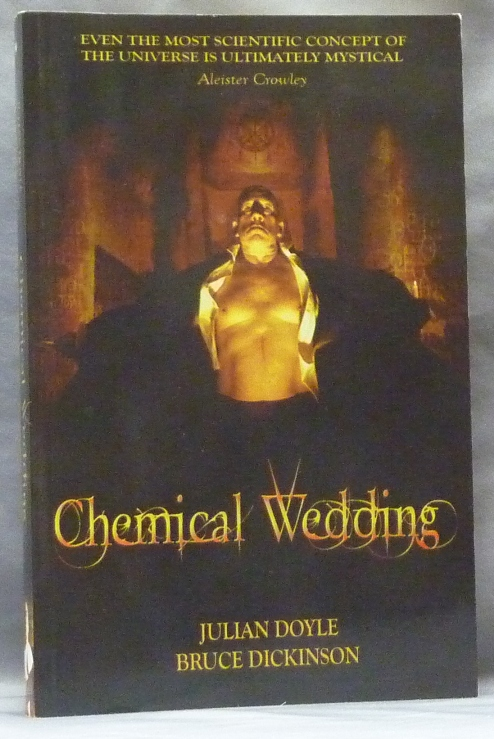 Chemical Wedding. The First Science Faction Novel. Julian DOYLE, Bruce Dickinson, Aleister Crowley: related works.