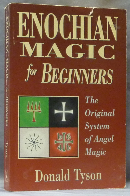 Enochian Magic for Beginners: The Original System of Angel Magic. Donald TYSON.