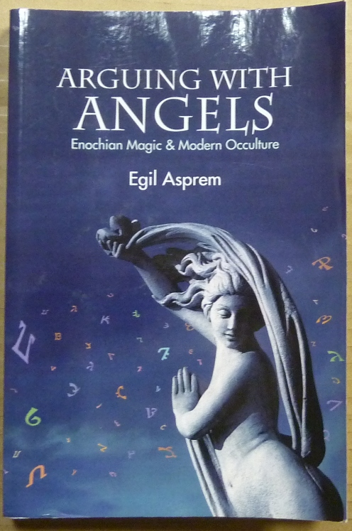 Arguing with Angels: Enochian Magic and Modern Occulture. John Dee, Egil ASPREM.