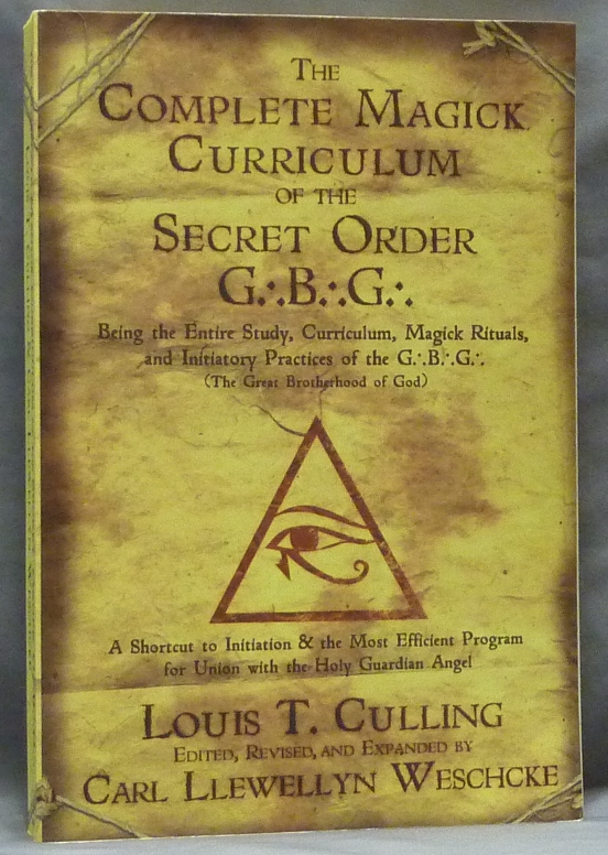 The Complete Magick Curriculum of the Secret Order G.'. B .'. G.'. Being the Entire Study Curriculum, Magick Rituals, and Initiatory Practices of the G.'. B.'. G.'. (The Great Brotherhood of God). revised and Edited, Carl Llewellyn Weschcke.