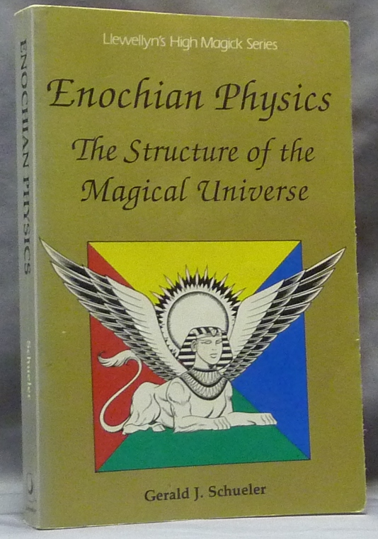 Enochian Physics. The Structure of the Magical Universe; Llewellyn's High Magick series. Gerald J. SCHUELER.