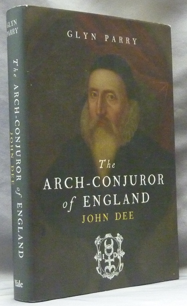 The Arch-Conjuror of England. John Dee. John DEE, Glyn Parry.