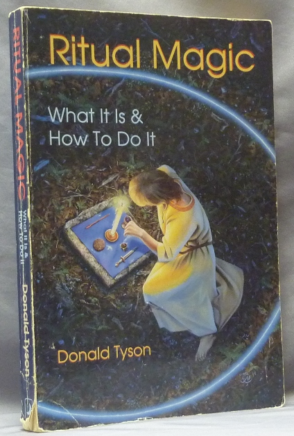 Ritual Magic: What It Is & How To Do It. Donald TYSON.