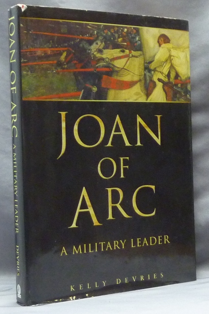 Joan of Arc, A Military Leader. Kelly DEVRIES, Joan of Arc.