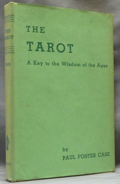 The Tarot. A Key to the Wisdom of the Ages. Paul Foster CASE.