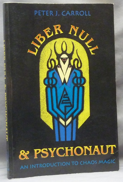 Liber Null & Psychonaut ( Two complete volumes ). Peter J. CARROLL, Andrew David.