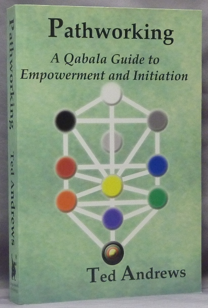 Pathworking: A Qabala Guide to Empowerment and Initiation. Ted ANDREWS.