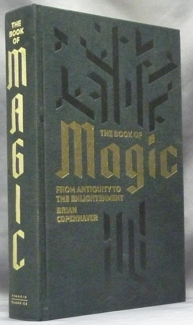 The Book of Magic: From Antiquity to the Enlightenment. Brian P. - Selected COPENHAVER, translated.