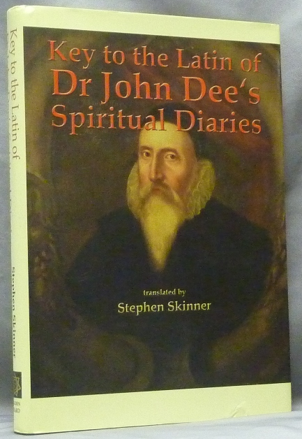 Key to the Latin of Dr. John Dee's Spiritual Diaries (1583 - 1608). John - related works DEE, Stephen Skinner.