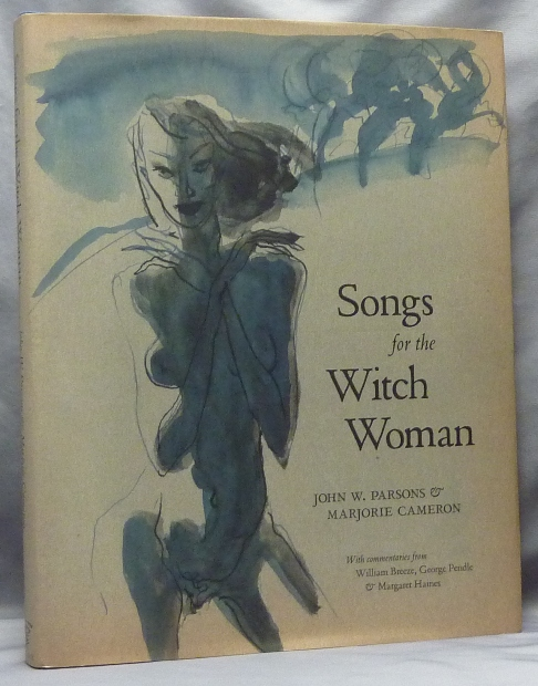 Songs for the Witch Woman. John W. PARSONS, Marjorie Cameron, George Pendle William Breeze, Margaret Hainesy, Marjorie Cameron., Jack.