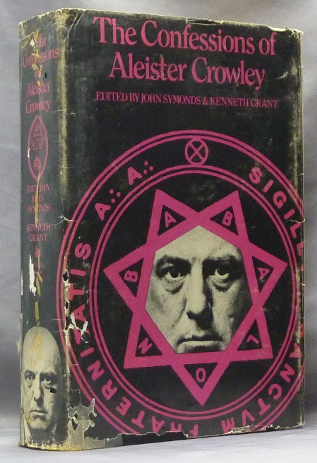 The Confessions of Aleister Crowley: An Autohagiography. Aleister CROWLEY, John Symonds, Kenneth Grant.