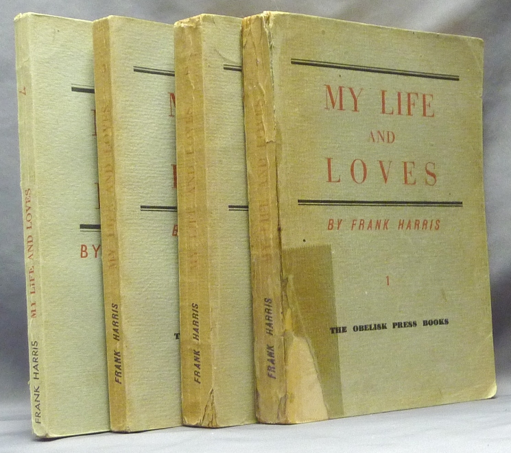 My Life and Loves ( 4 volume set ). Frank HARRIS.