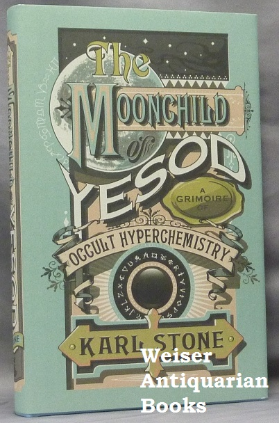 The Moonchild of Yesod. A Grimoire of Occult Hyperchemistry, or Typhonian Sex Magick. Karl - Signed STONE.