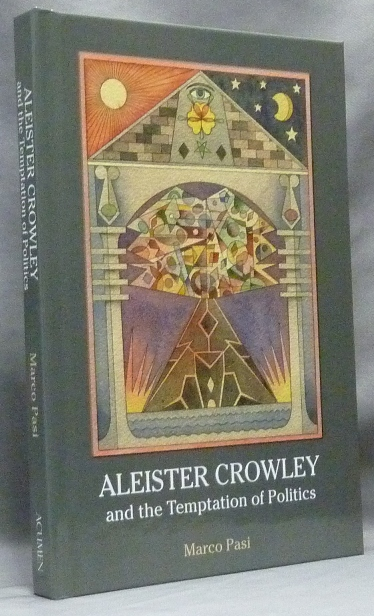 Aleister Crowley and the Temptation of Politics. Marco PASI, Aleister Crowley: related works.