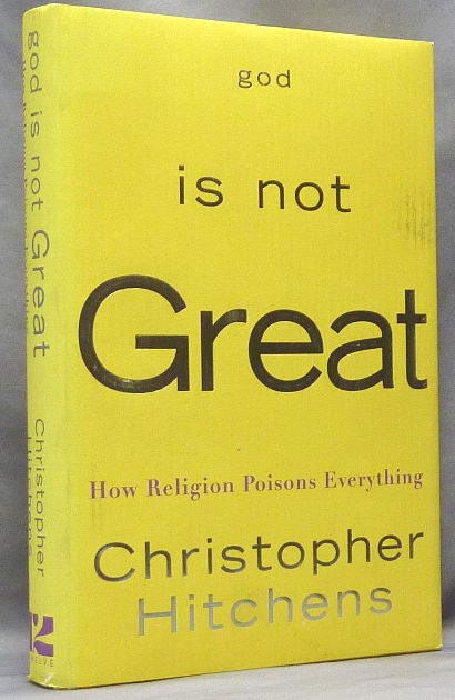 God Is Not Great: How Religion Poisons Everything. Anti-Religion, Christopher HITCHENS.