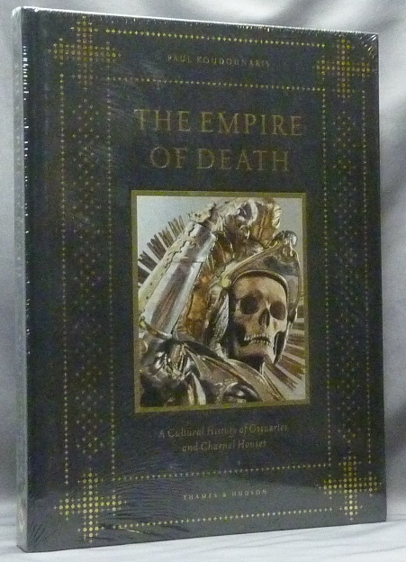 The Empire of Death. A Cultural History of Ossuaries and Charnel Houses. Death, Ossuaries.