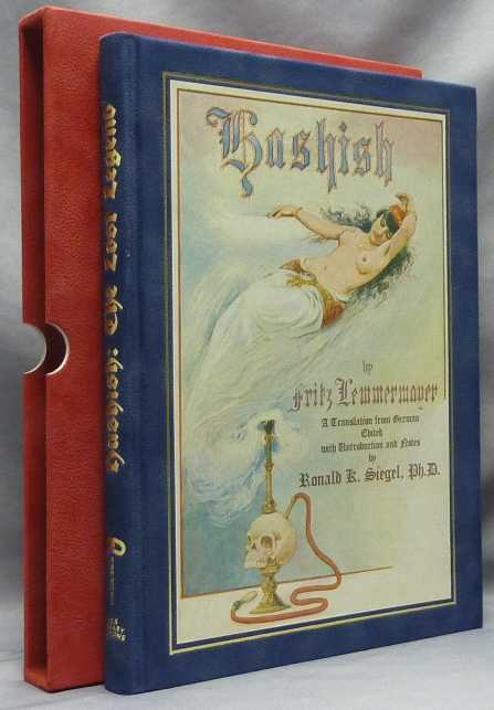 Hashish: The Lost Legend. The First English Translation of a Great Oriental Romance. Drugs, Ronald K. - Edited and SIEGEL, Ronald K. - Edited SIEGEL, Hermann Schibli, Mindle Crystel Gross . With Historical, Stephen J. Gertz, German, Yiddish.