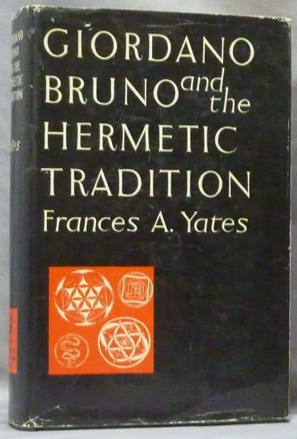 Giordano Bruno and the Hermetic Tradition. Frances A. YATES, on Giordano Bruno.