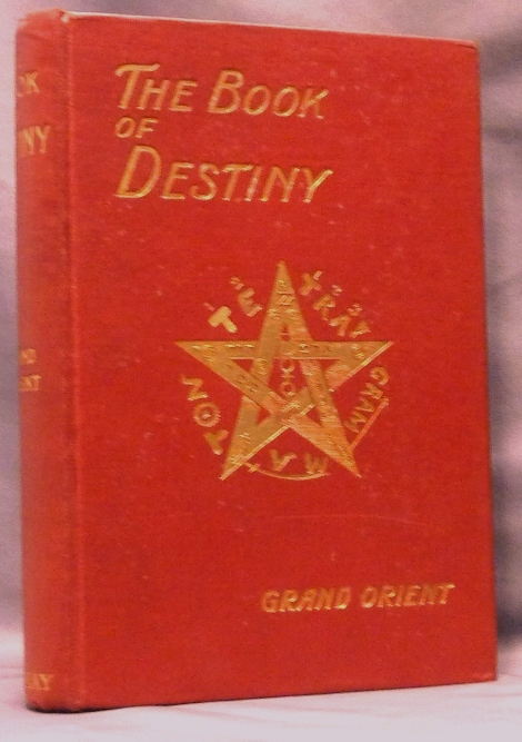 The Book of Destiny and the Art of Reading Therein. Arthur Edward WAITE, 'Grand Orient '.