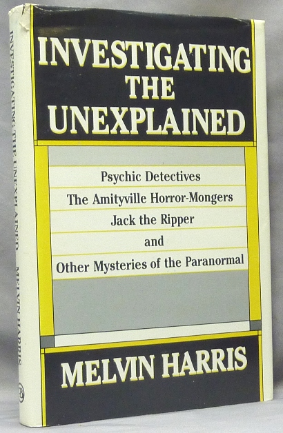 Investigating the Unexplained. Paranormal, Melvin HARRIS.