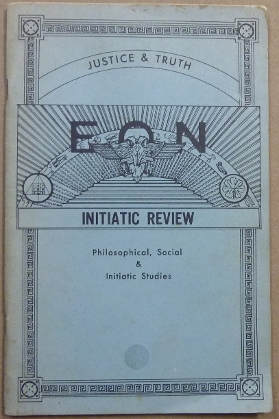 Eon: Initiatic Review, Justice and Truth. Philosophical, Social & Initiatic Studies, Volume I, No. 1. October 1972. Order of the Lily, the Eagle.