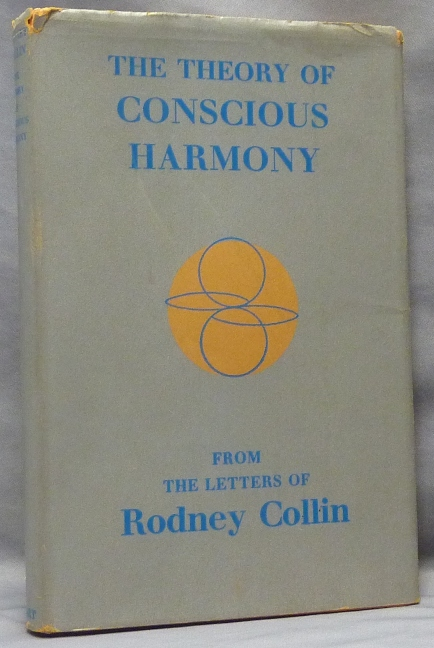 The Theory of Conscious Harmony. From the Letters of Rodney Collin. Rodney COLLIN.