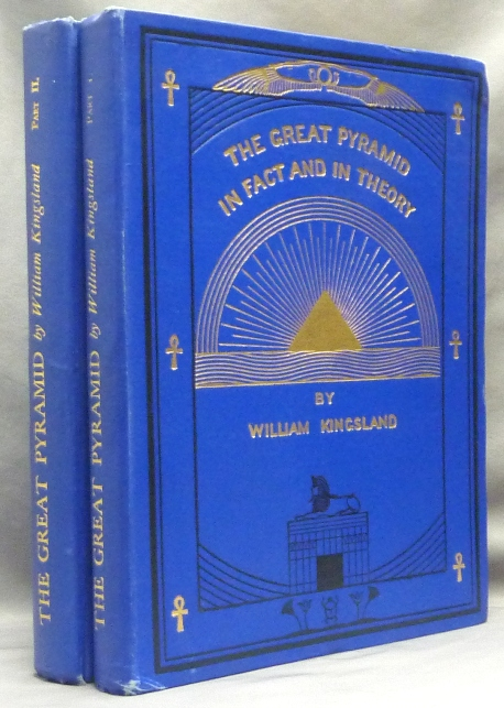 The Great Pyramid in Fact and in Theory. Part I. Descriptive, Part II. Theory ( 2 Volumes ). Great Pyramid, William KINGSLAND.