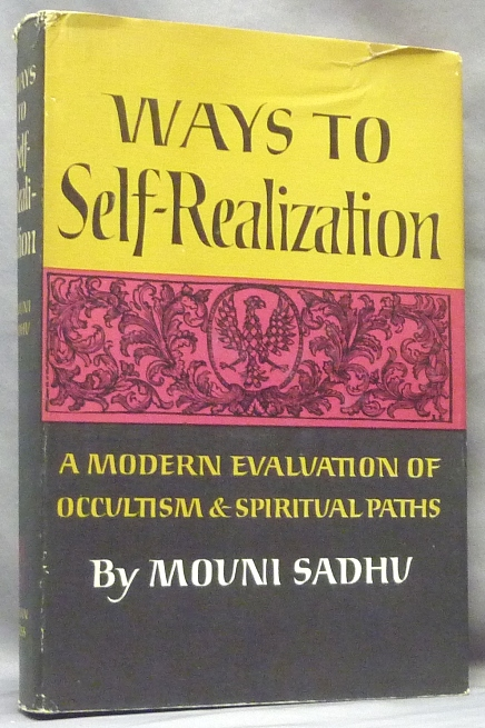 Ways to Self-Realization. A Modern Evaluation of Occultism & Spiritual Paths. Mouni SADHU.