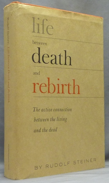Life Between Death and Rebirth, Sixteen Lectures. Rudolf STEINER, R. M. Querido.