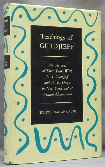 Teachings of Gurdjieff: The Journal of a Pupil. An Account of Some Years with G. I. Gurdjieff and A. R. Orage in New York and Fontainebleau-Avon. C. S. NOTT, A. R. Orage G. I. Gurdjieff, GURDJIEFF Georges Ivanovich.