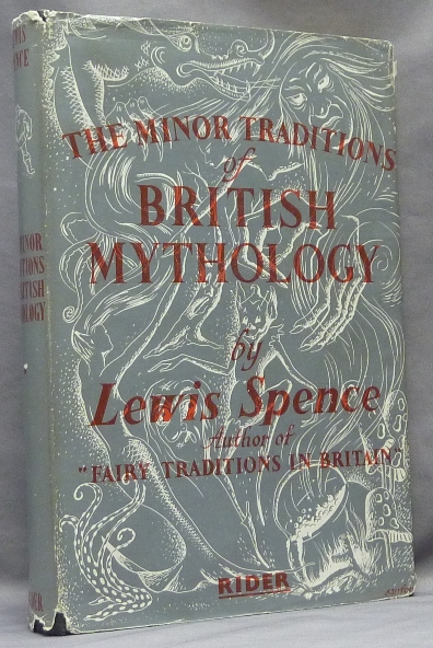 The Minor Traditions of British Mythology. Mythology, Lewis SPENCE.