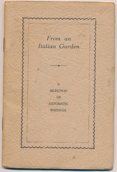 From An Italian Garden, A Selection of Automatic Writings. ANONYMOUS.