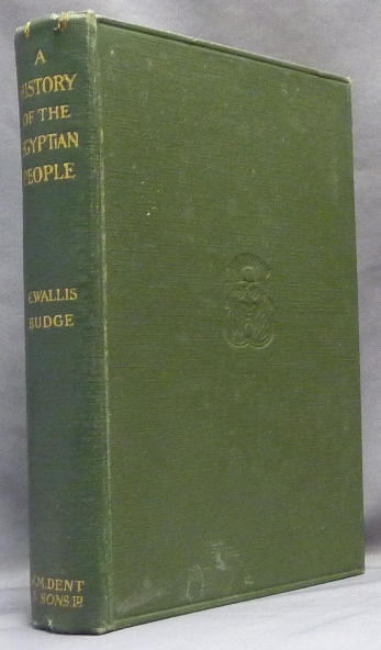 A Short History of the Egyptian People; With Chapters on their Religion, Daily Life, Etc. Ancient Egypt, E. A. Wallis BUDGE.