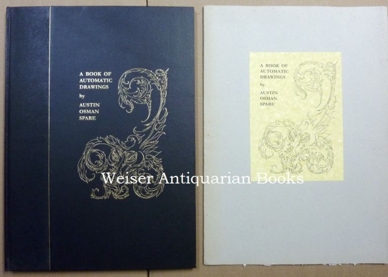A Book of Automatic Drawing [ A Book of Automatic Drawings ] PLUS A Folio Containing Four Loose Prints on Handmade Paper from the Same Work. Austin Osman SPARE.