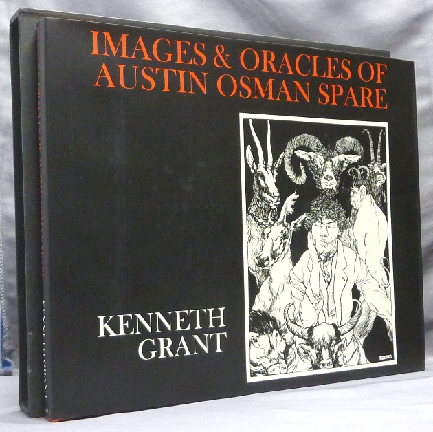 Images and Oracles of Austin Osman Spare. Austin Osman SPARE, Kenneth, Steffi Grant.
