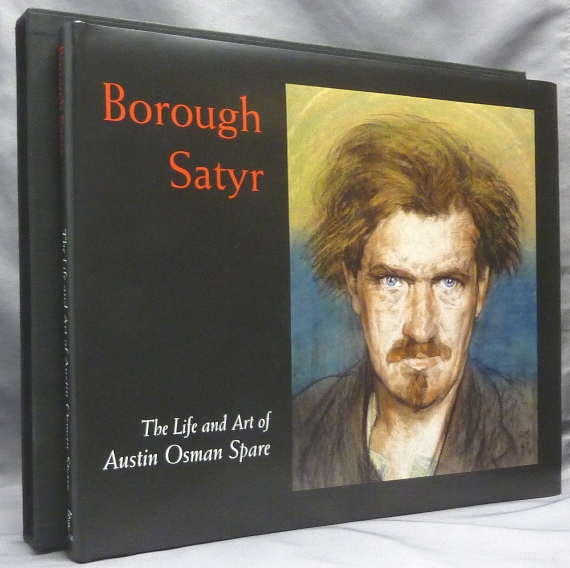 Borough Satyr: The Life and Art of Austin Osman Spare. Austin Osman: related works SPARE, Robert Ansell, Kenneth Grant, Hannen Swaffer.