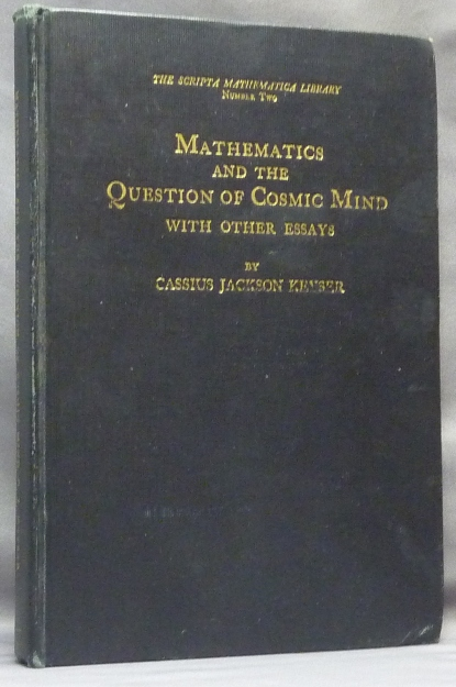 Mathematics and the Question of Cosmic Mind, with Other Essays; Scripta Mathematica Library Number Two. Cassius Jackson KEYSER.