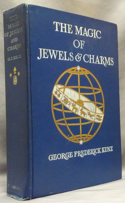 The Magic of Jewels and Charms. George Frederick KUNZ.