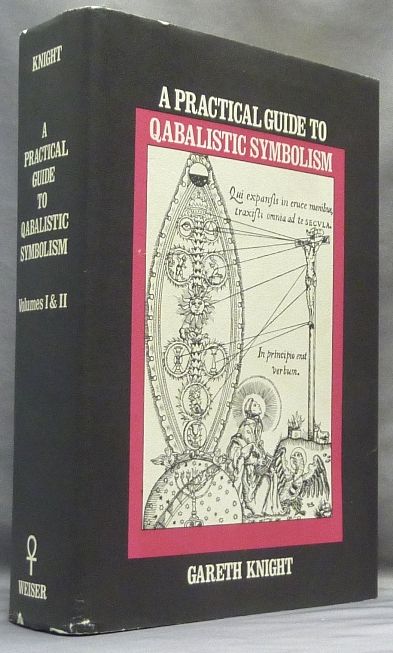 A Practical Guide To Qabalistic Symbolism. Vol. 1: On the Spheres of the Tree of Life. Vol. 2: On the Paths and the Tarot ( Two volumes in one ). Gareth KNIGHT.