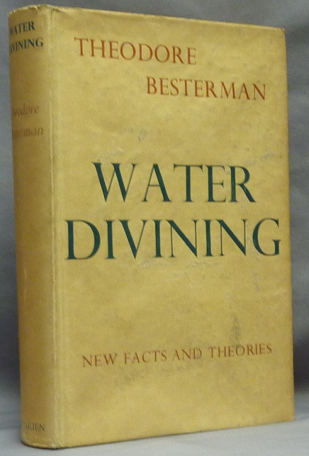 Water-Divining, New Facts and Theories [ Water Divining ]. Dowsing, Theodore BESTERMAN.