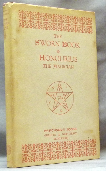 The Sworn Book of Honourius the Magician ( Honorius ); As Composed by Honourius through counsel with the Angel Hocroell. Prepared from two British Museum Manuscripts. Daniel J. - DRISCOLL, Text sometimes attributed to Honorius of Thebes.