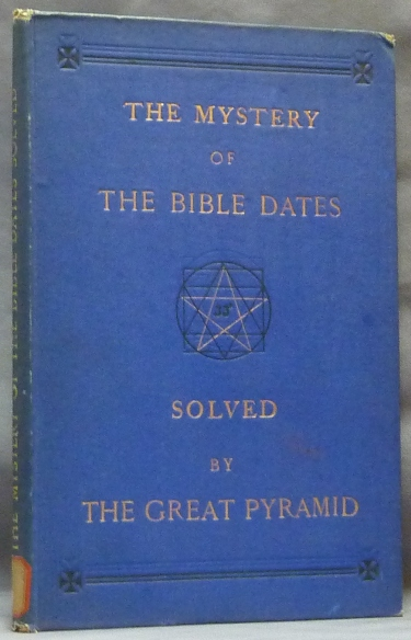 The Mystery of the Bible Dates Solved By the Great Pyramid. Wm ROWBOTTOM, William Rowbottom.