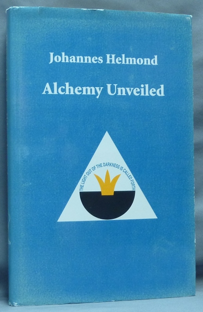 Alchemy Unveiled; For the first time, the secret of the Philosopher's Stone is being openly explained. Translated and, Gerhard Hanswille, Deborah Brumlich.